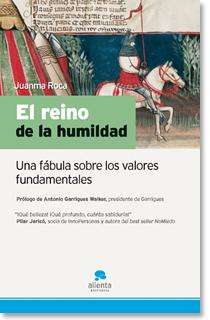 Libro El Reino de la Humildad de Juanma Roca - Editorial Alienta
