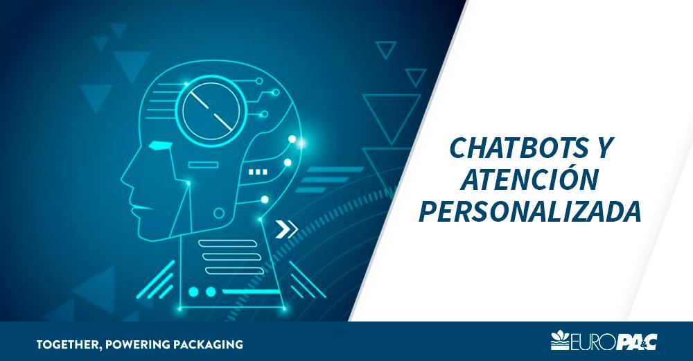 Los Chatbots y la atención personalizada - Europac - Javier Varela