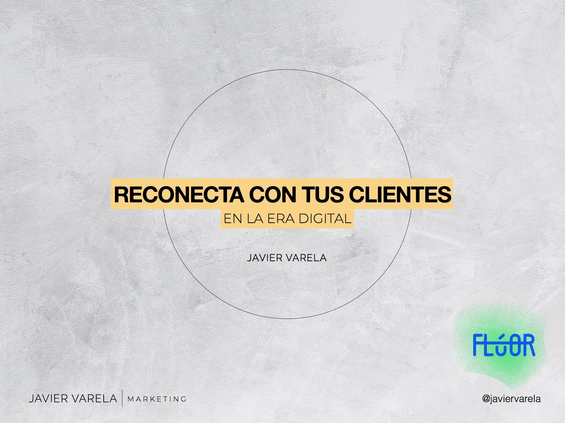 Ponencia Javier Varela - Congreso Flúor Marketing Digital